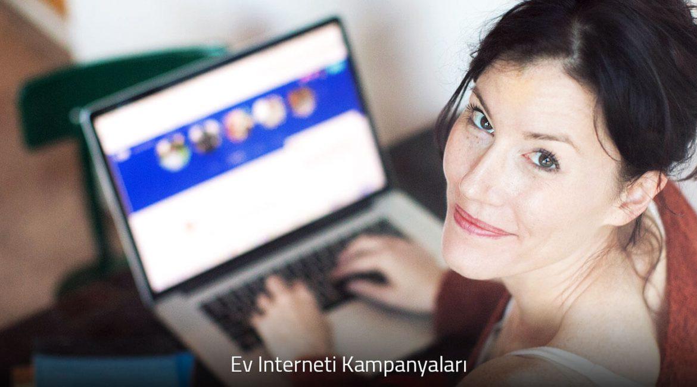 ev interneti kampanyaları