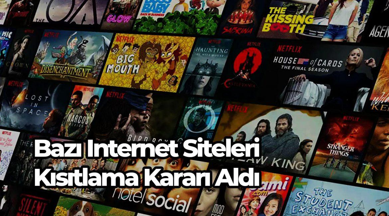Bazı Internet Siteleri Kısıtlama Kararı Aldı